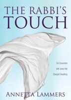 The Rabbi's Touch: Ten Encounters with Jesus that Changed Everything