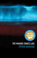 Book The Waking Comes Late by Steven Heighton