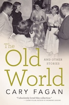 The Old World: And Other Stories