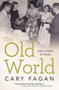 The Old World and Other Stories: And Other Stories