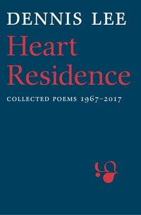 Heart Residence: Collected Poems 1967-2017