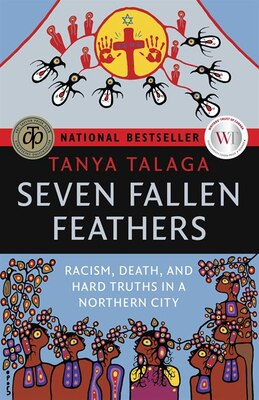 Book Seven Fallen Feathers: Racism, Death, and Hard Truths in a Northern City by Tanya Talaga