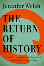 The Return of History: Conflict, Migration, and Geopolitics in the Twenty-First Century