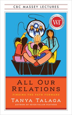 Book All Our Relations: Finding the Path Forward by Tanya Talaga