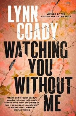 Book Watching You Without Me by Lynn Coady