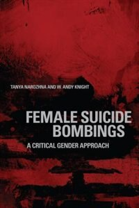 Female Suicide Bombings: A Critical Gender Approach