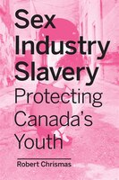 Sex Industry Slavery: Protecting Canada's Youth