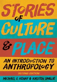 Stories of Culture and Place: An Introduction to Anthropology, Second Edition
