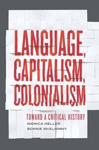 Language, Capitalism, Colonialism: Toward a Critical History