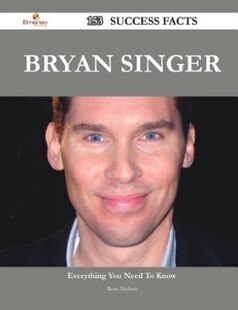 Bryan Singer 153 Success Facts - Everything you need to know about Bryan Singer