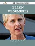Ellen DeGeneres 40 Success Facts - Everything you need to know about Ellen DeGeneres