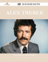 Alex Trebek 162 Success Facts - Everything you need to know about Alex Trebek