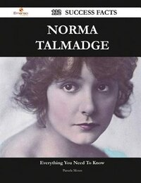 Norma Talmadge 132 Success Facts - Everything You Need to Know about Norma Talmadge