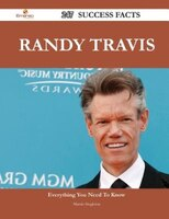 Randy Travis 247 Success Facts - Everything you need to know about Randy Travis