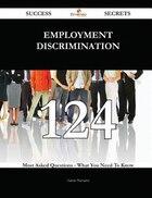 Employment discrimination 124 Success Secrets - 124 Most Asked Questions On Employment…
