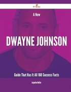 A New Dwayne Johnson Guide That Has It All - 160 Success Facts