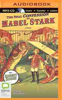 The Final Confession of Mabel Stark de Robert Hough