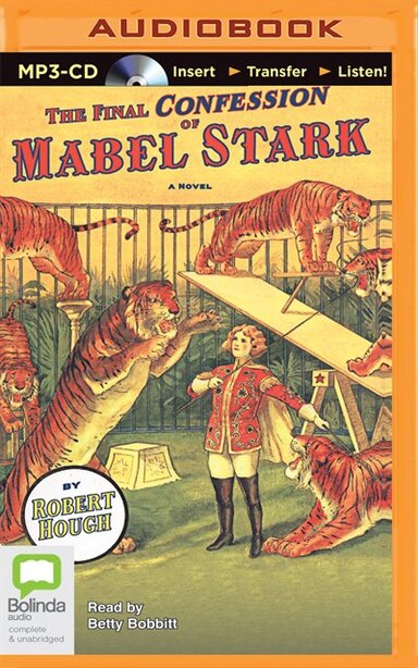 The Final Confession of Mabel Stark by Robert Hough