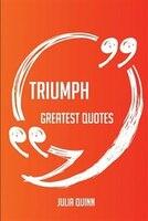 Triumph Greatest Quotes - Quick, Short, Medium Or Long Quotes. Find The Perfect Triumph Quotations…