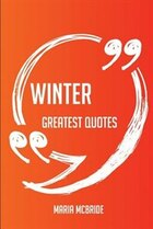 Winter Greatest Quotes - Quick, Short, Medium Or Long Quotes. Find The Perfect Winter Quotations…