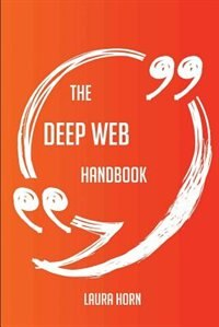 The Deep Web Handbook - Everything You Need To Know About Deep Web