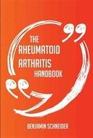 The Rheumatoid arthritis Handbook - Everything You Need To Know About Rheumatoid arthritis