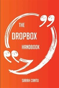 The Dropbox Handbook - Everything You Need To Know About Dropbox