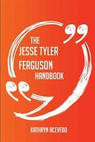The Jesse Tyler Ferguson Handbook - Everything You Need To Know About Jesse Tyler Ferguson