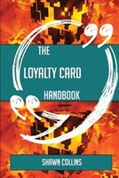 The Loyalty card Handbook - Everything You Need To Know About Loyalty card