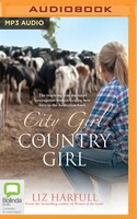 Book City Girl, Country Girl: The Inspiring True Stories Of Courageous Women Forging New Lives In The… by Liz Harfull