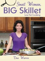 Small Woman, Big Skillet: Low Fat Cooking