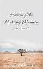 Healing the Hurting Woman: A Devotional
