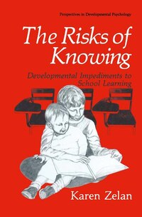 The Risks of Knowing: Developmental Impediments to School Learning