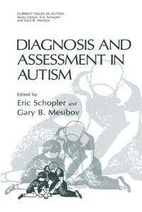 Diagnosis and Assessment in Autism by Eric Schopler