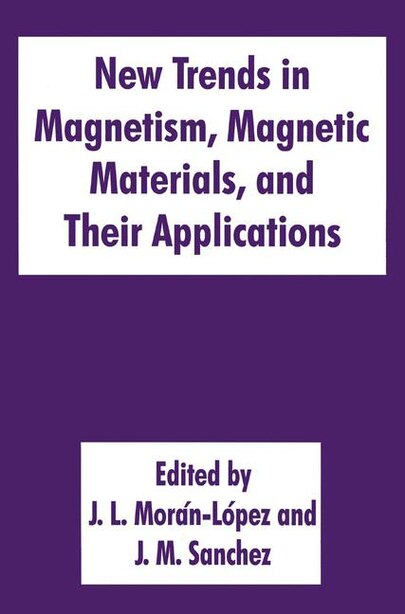 New Trends in Magnetism, Magnetic Materials, and Their Applications by J.L. Morán-l