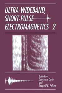 Ultra-Wideband, Short-Pulse Electromagnetics 2 by L. Carin