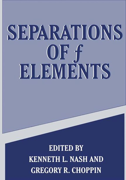 Separations of f Elements by Gregory R. Choppin