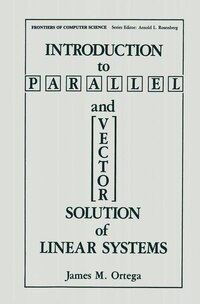Introduction to Parallel and Vector Solution of Linear Systems