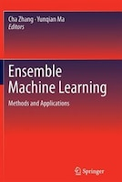 Ensemble Machine Learning: Methods and Applications