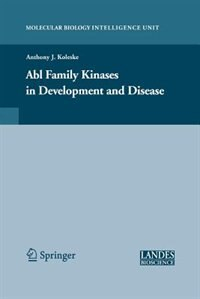 Abl Family Kinases in Development and Disease by Anthony Koleske