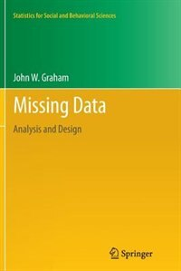 Missing Data: Analysis and Design by John W. Graham