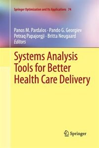 Systems Analysis Tools For Better Health Care Delivery by Panos M. Pardalos