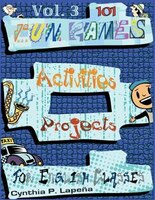 101 Fun Games, Activities, and Projects for English Classes, Vol. 3: Volume 3: Discovering New…