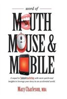 Word Of Mouth Mouse And Mobile: A Sequel Of Five-minute Marketing With More Quick-read Insights To…