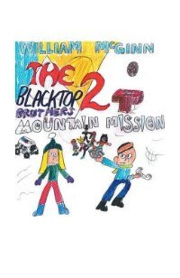The Blacktop Brothers 2: Mountain Mission by William Mcginn