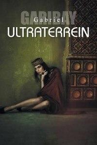 ULTRATERREIN by Gabriel GARIBAY
