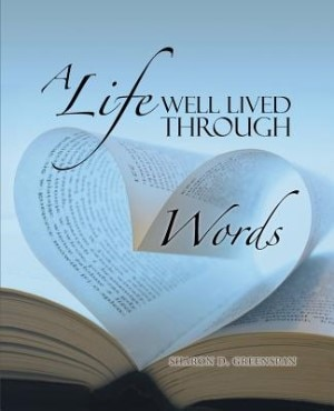 A Life Well Lived Through Words by Sharon D. Greenspan