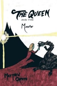 The Queen and the Monster by Matthew Caputo