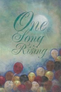 One Song Rising by Reverend Ellen Wallace Douglas