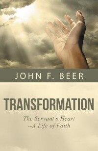 Transformation: The Servant's Heart--A Life of Faith